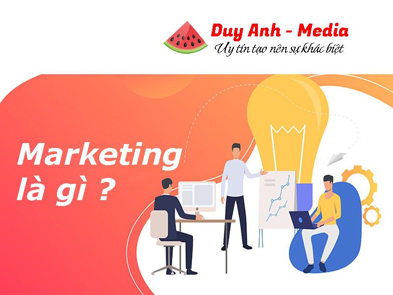 Marketing Là Gì? Tổng Quan Cơ Bản Nhất Bạn Cần Biết Về Marketing