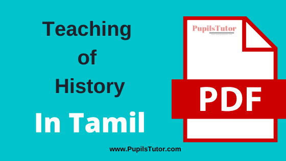 TNTEU (Tamil Nadu Teachers Education University) (Pedagogy) Teaching of History PDF Books, Notes and Study Material in Tamil Medium Download Free for B.Ed 1st and 2nd Year