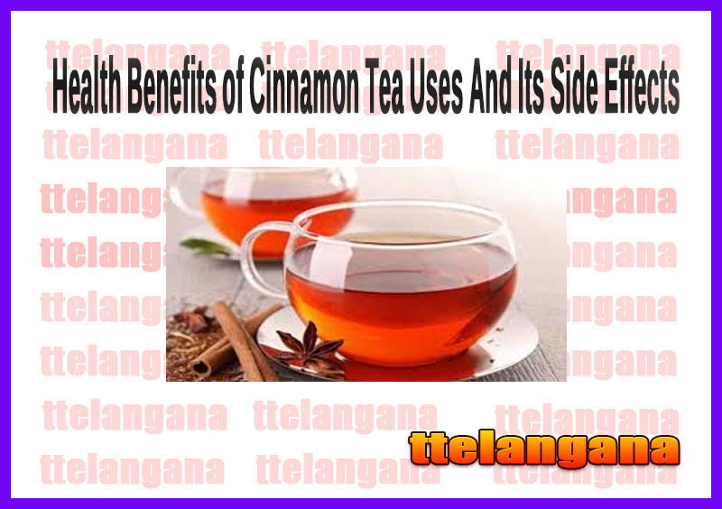 Health Benefits of Cinnamon Tea Uses And Its Side Effects