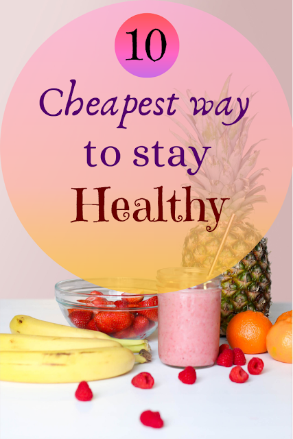 Top 10 Cheapest way to stay healthy