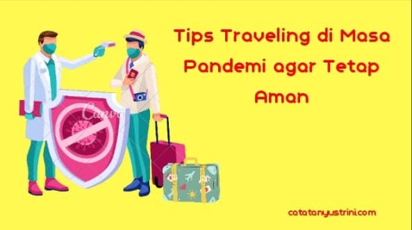 Tips Traveling di Masa Pandemi Agar Tetap Aman