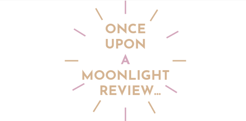Once Upon a Moonlight Review...
