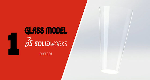SOLIDWORKS MODEL: GLASS CUP