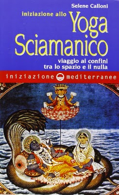 """Recensione al libro di """"Selene Calloni - Iniziazione allo Yoga Sciamanico"""""""