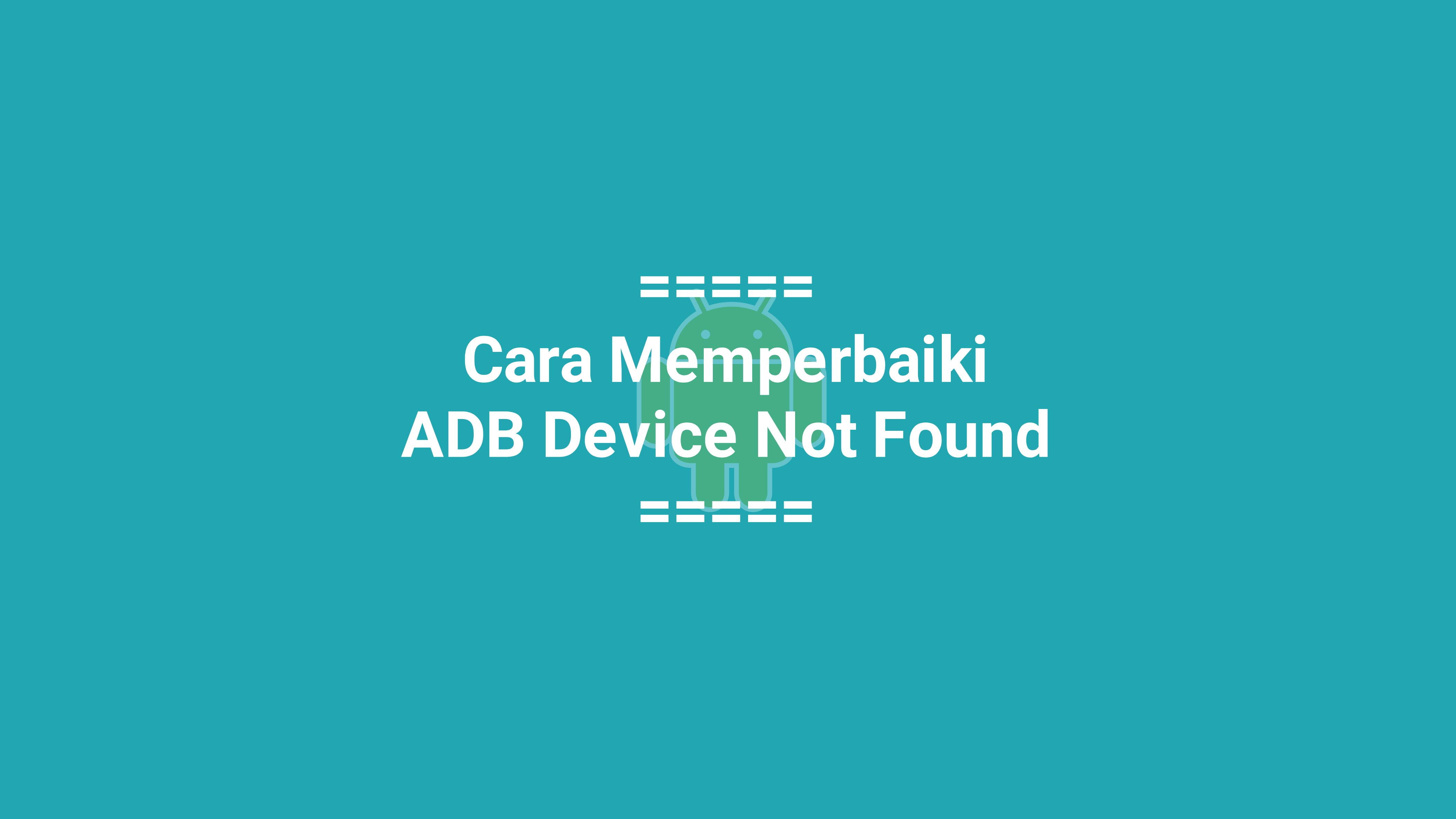 Cara Mengatasi ADB Device Not Found