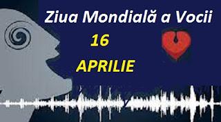 16 aprilie: Ziua Mondială a Vocii