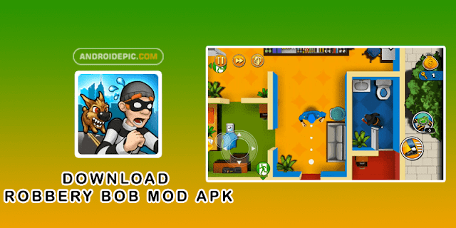 Download Game Robbery Bob Mod Apk Android Epic