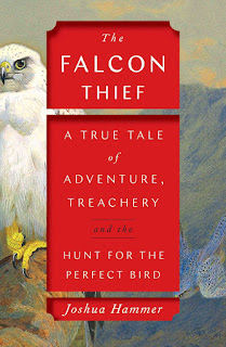 review of The Falcon Thief: A True Tale of Adventure, Treachery, and the Hunt for the Perfect Bird by Joshua Hammer