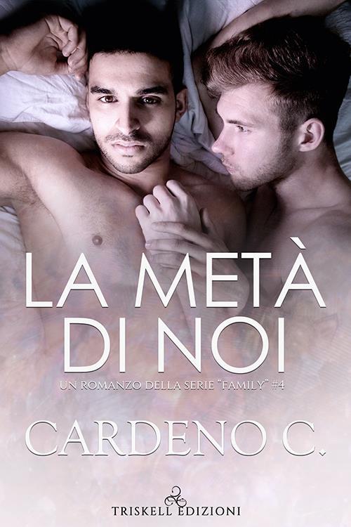 """Libri in uscita: """"La metà di noi"""" (Serie Family #4) di Cardeno C."""