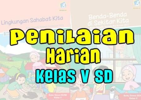Penilaian harian kelas 5 SD kangizal.com