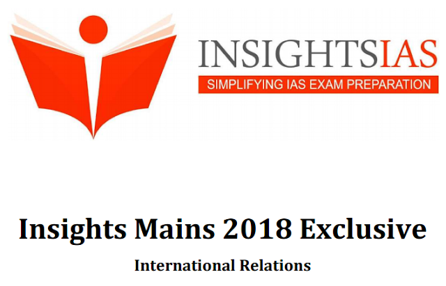Insights 2018 Mains Exclusive International Relations