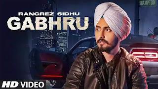 Checkout New Punjabi song Gabhru lyrics penned and sung by Rangrez Sidhu