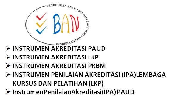 Download Instrumen Akreditasi LKP, PKBM, PAUD Terbaru