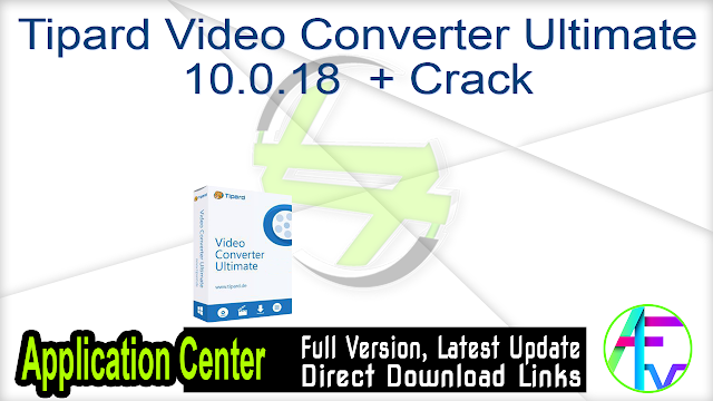 Tipard Video Converter Ultimate 10.0.18  + Crack