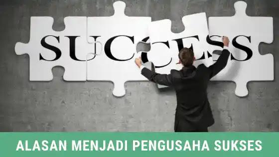 8 alasan menjadi pengusaha sukses seperti sobat