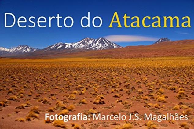 Deserto do Atacama - Marcelo José da Silva de Magalhães