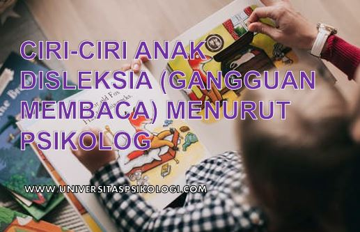 Ciri-ciri Anak Disleksia (Gangguan Membaca) Menurut Psikolog
