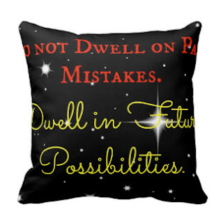 Do not dwell on past mistakes Dwell in future possibilities throw pillow