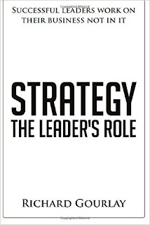 Strategy how ot develop yours click the slink to buy Richard Gourlay's book Strategy The LEader's Role by Richard Gourlay