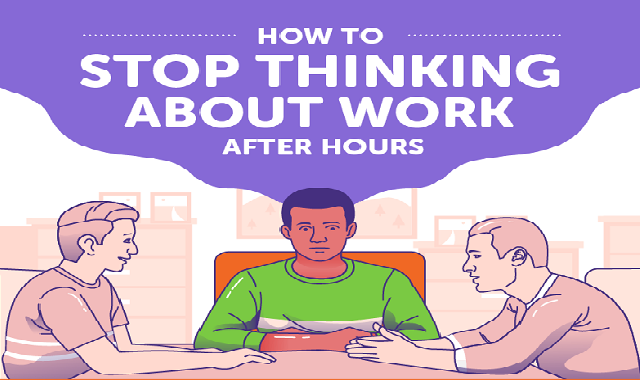 How to stop thinking about work when you are not working