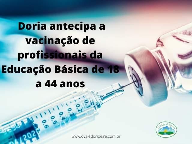 Doria antecipa a vacinação de profissionais da Educação Básica de 18 a 44 anos