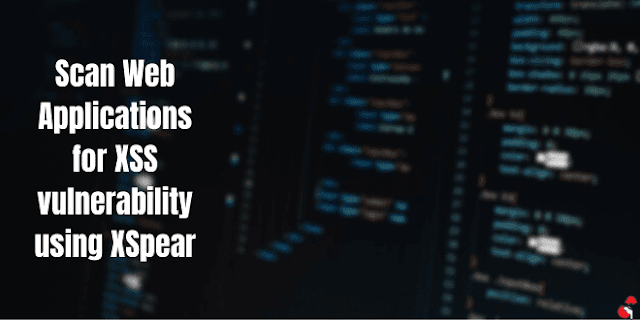How To Scan XSS vulnerability of Web Applications using XSpear
