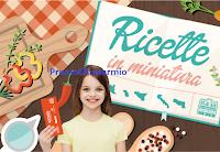 Logo ''Ricette in Miniatura'': vinci gratis ingressi  e buono sconto sicuro per Italia in miniatura, Acquario di Cattolica, Oltremare e Aquafan.
