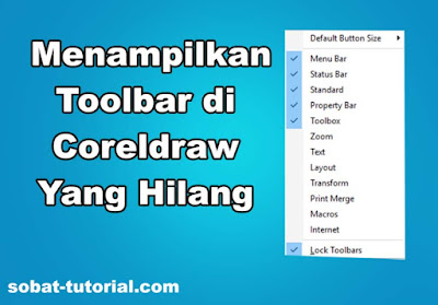 Cara Mudah Menampilkan Toolbar di Coreldraw Yang Hilang