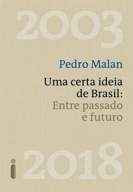 Uma certa ideia de Brasil Entre passado e futuro - Pedro Malan.jpg