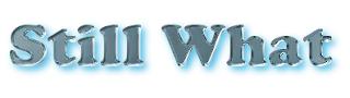 stillwhat.com