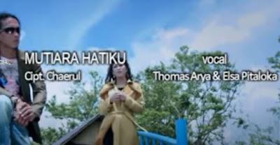 Lirik Lagu Pof Malaysia Thomas Arya Feat Elsa Pitaloka - Mutiara Hatiku