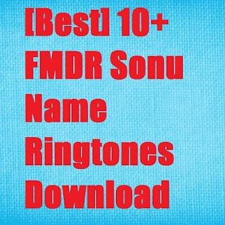 FMDR Sonu Name Ringtones Download
