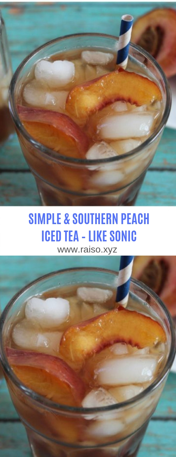 SIMPLE & SOUTHERN PEACH ICED TEA – LIKE SONIC