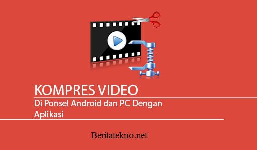 Aplikasi Kompres Video Android dan PC