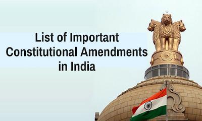 कुछ महत्वपूर्ण संविधान संशोधन