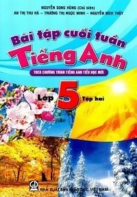 Bài Tập Cuối Tuần Tiếng Anh Lớp 5 Tập 2 - Nguyễn Song Hùng