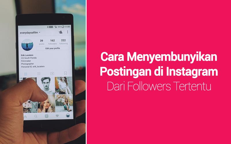 Cara Menyembunyikan Postingan di Instagram Dari Followers