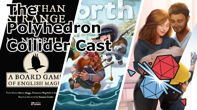 The Polyhedron Collider Cast Episode 65 - Jonathan Strange, Dice Hospital Expansions, Empires of the North