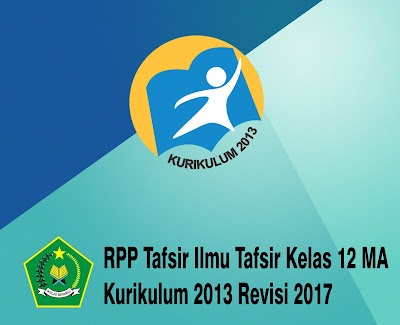RPP Tafsir Ilmu Tafsir Kelas 12 MA Kurikulum 2013 Revisi 2017