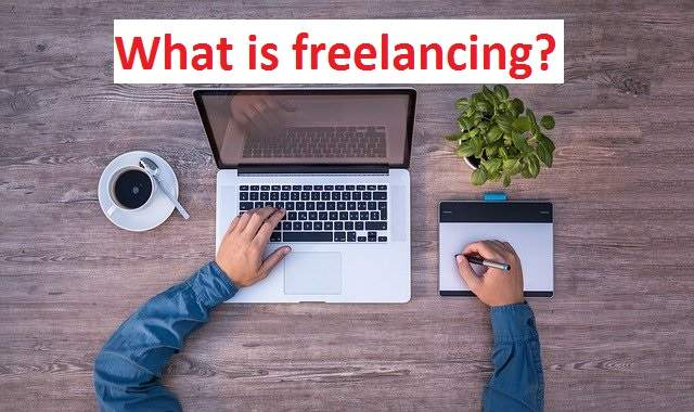 What is freelancing (2021)? How to earn millions from freelancing?