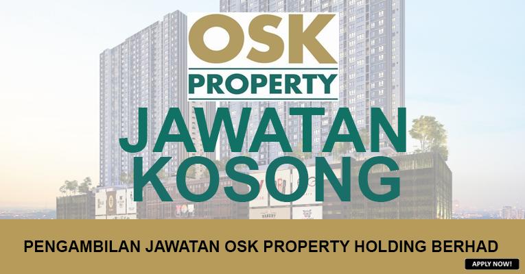 JAWATAN KOSONG DI OSK PROPERTY HOLDINGS BERHAD