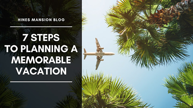 7 Steps to Planning a Memorable Vacation blog cover image