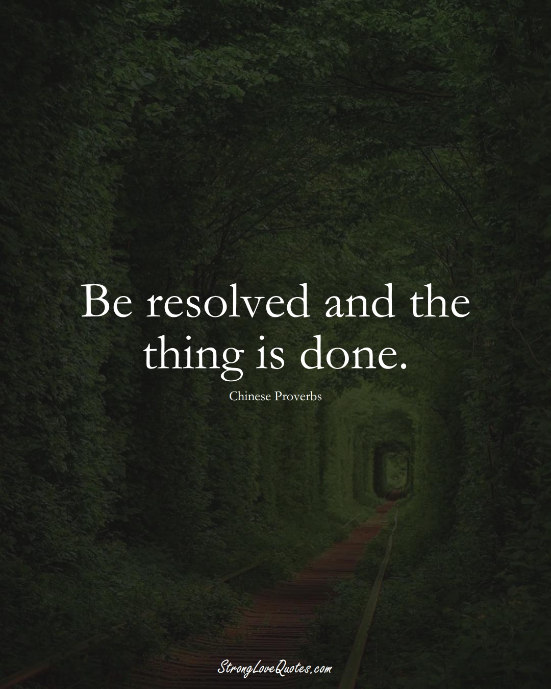 Be resolved and the thing is done. (Chinese Sayings);  #AsianSayings