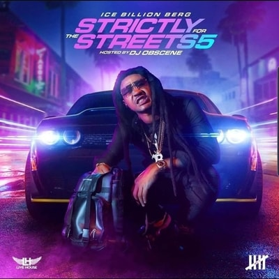 Ice Billion Berg - Strictly For The Streets 5 (2020) - Album Download, Itunes Cover, Official Cover, Album CD Cover Art, Tracklist, 320KBPS, Zip album