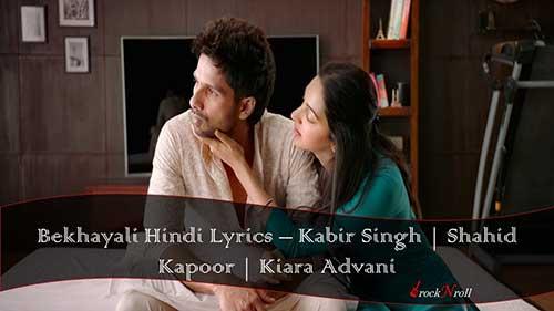 Bekhayali-Hindi-Lyrics-Kabir-Singh-Shahid-Kapoor-Kiara-Advani