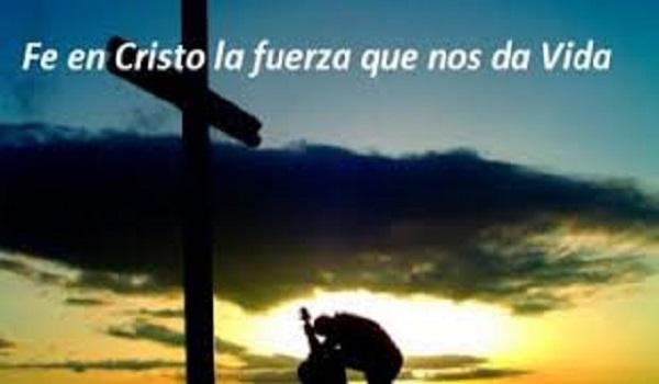 Fe en Cristo la fuerza que nos da vida