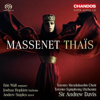 Massenet Thaïs; Erin Wall, Joshua Hopkins, Andrew Staples, Toronto Symphony Orchestra, Sir Andrew Davis; Chandos