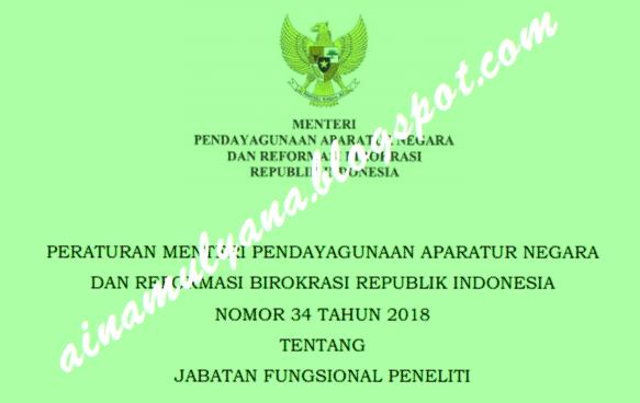 Peraturan Menpan atau Permenpan RB Nomor  PERMENPAN RB NOMOR 34 TAHUN 2018 TENTANG JABATAN FUNGSIONAL PENELITI