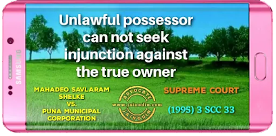 Unlawful possessor can not seek injunction against the true owner