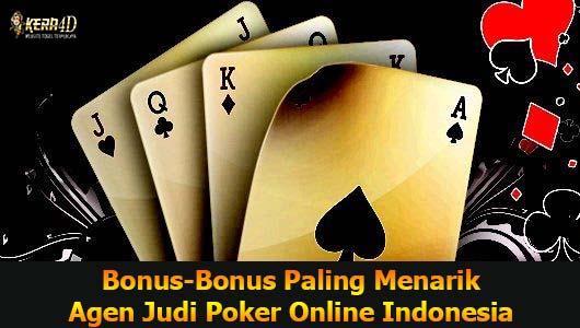 Bonus-Bonus Paling Menarik Agen Judi Poker Online Indonesia
